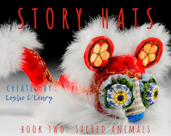E-Book - The Sacred Animals (Story Hats) -Book 2 by Leslie O'Leary