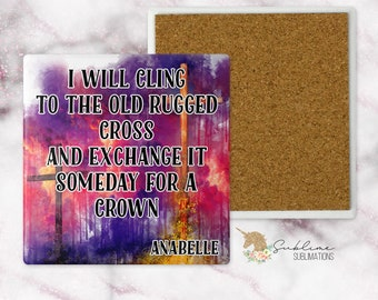 I Will Cling To The Old Rugged Cross 4 Inch Sandstone Coaster-Religious Gift-Secret Sister Gift-Pastor Gift-Pastor's Wife Gift