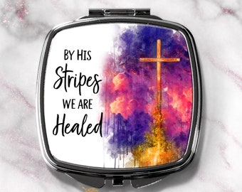 By His Stripes We Are Healed- Watercolor Compact Mirror-Compact Purse Mirror-Religious Gift- Secret Sister Gift-Womens Auxillary Gift