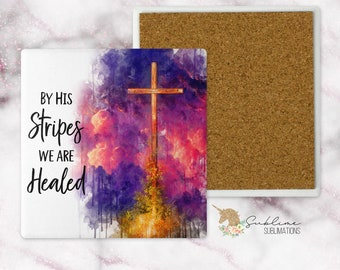 By His Stripes We Are Healed 4 Inch Sandstone Coaster-Religious Gift-Secret Sister Gift-Pastor Gift-Pastor's Wife Gift