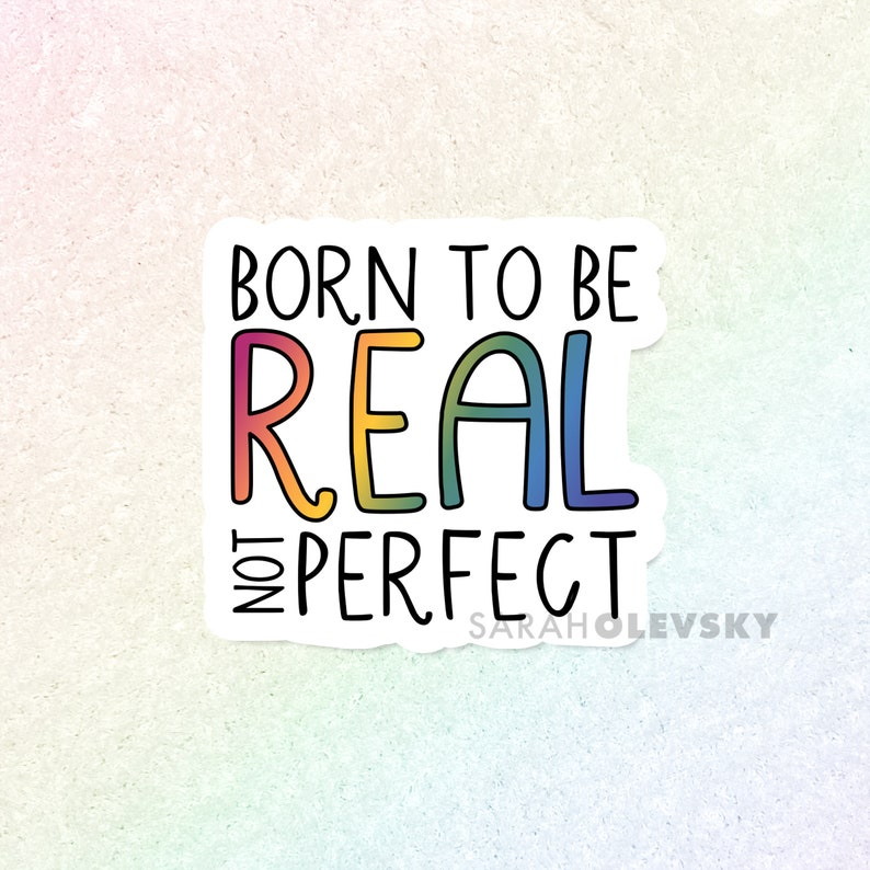 Born to be Real Not Perfect  Hand Lettered Die Cut Sticker image 0