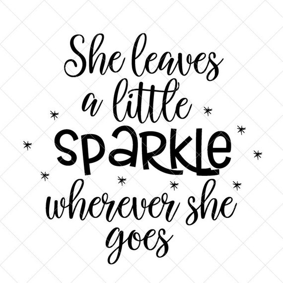 She Leaves A Little Sparkle Svg Quote Svg Inspiration Svg Etsy