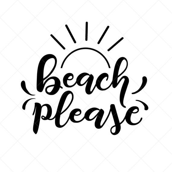 Beach Please Svg Summer Svg Png Eps Dxf Cricut Cut Etsy