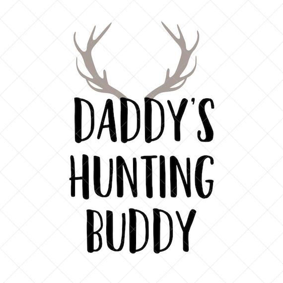 Daddy S Hunting Buddy Svg Baby Boy Svg Onesie Svg New Etsy