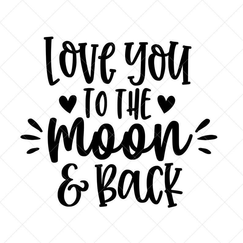 Download Love You to the Moon and Back SVG Vector File Png Eps Dxf ...