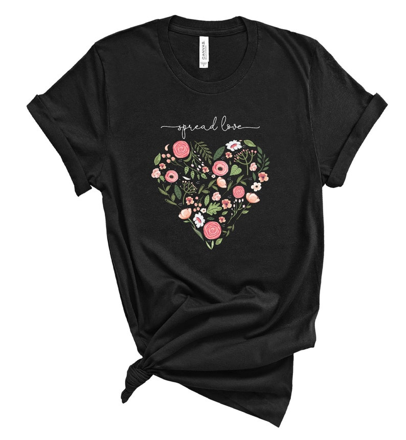 Spread Love T Shirt, Motivational Tee for Woman, Floral Heart Tee, Floral tee, Shirt with saying, Graphic Tee, Women T Shirts, Cute Gift