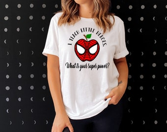 Spider Man Style I Teach Little Heroes What's Your Super Power Teacher Sights Ink T-shirt