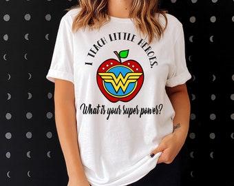Wonder Woman Style I Teach Little Heroes What's Your Super Power Teacher Sights Ink T-shirt