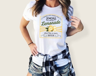 When Life Gives You Lemons, Make Lemonade Don't Be A Sour Bitch Fresh Squeezed Sights Ink Style Graphic T-shirt