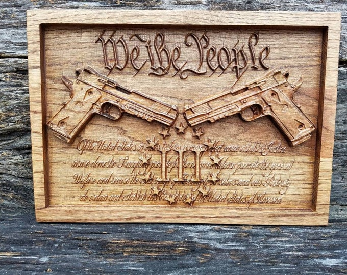 WE THE PEOPLE Preamble Of The Constitution Of The United States Sign 1911 9mm Pistols Gun Gift Wooden Gun Decor Mancave Decor Guns Pistols