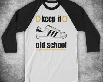 a456d05b Keep It Old School Retro Superstar Slogan Hip Hop Breakdance Slogan  Unofficial Unisex 3/4 Sleeve Baseball Tee