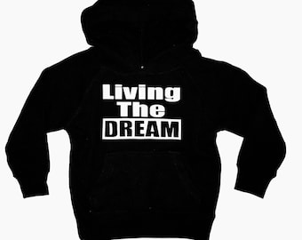 Infant-toddler Living  the dream hoodie