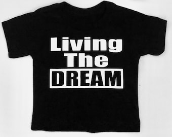 Living the dream onesie and tees for infants and toddlers
