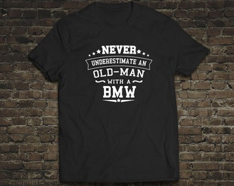 230c3e83 Never Underestimate An Old Man With A Bmw,T-shirts,Men's,Funny,Joke,Tops, Tees,Gifts For Him