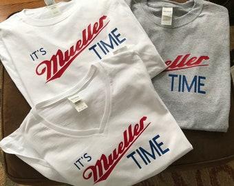 It s Mueller Time Gildan T shirt 7694e85be