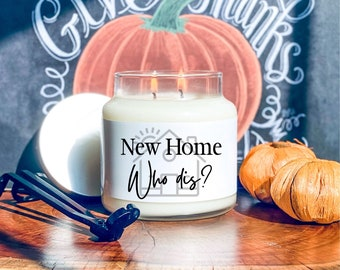 New home who dis, Funny Housewarming gifts, Soy candles, Soy candles handmade, Home owner gifts, First home gift, Personalized gifts
