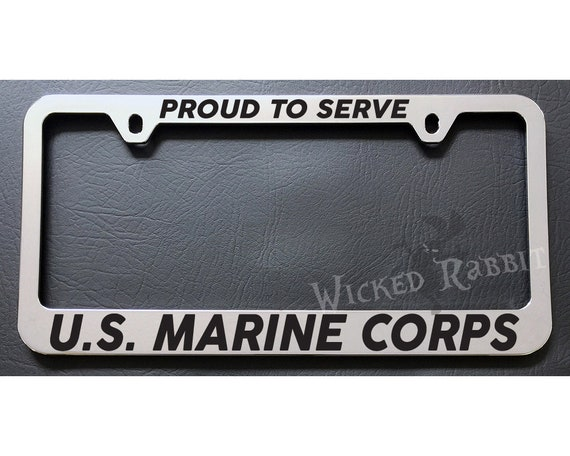 PROUD TO SERVE US MARINE CORPS License Plate Frame NEW