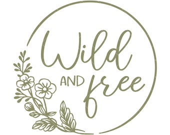Wild And Free Svg Etsy