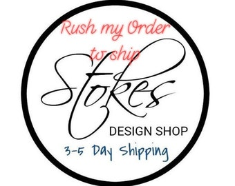 Rush order moves your order to the front of the line to be ready to ship in 3-5 days