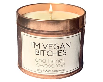I'm Vegan Bitches, Funny Candle, Vegan Candle, Cruelty Free Candle Rude Candle, Silly Candle, Mature Offensive Christmas Gift Funny Xmas