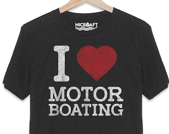 aa19c3a9 I Love Motor Boating Funny Boat T-Shirt For Men & Women - Gifts For Boat  Owners - Nautical Tshirts - Mens Funny Boat shirts -Tshirt