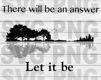 There Will Be An Answer Let It Be Guitar Lake Shadow  SVG, DXF, PNG, Eps Cut Files Digital