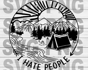 I Hate People Camping SVG, DXF, PNG, Eps ,Cut Files Digital