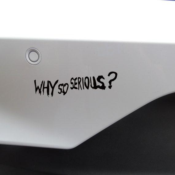 Why So Serious Funny Novelty Batman Joker Window Bumper Car Van Stickers Decals