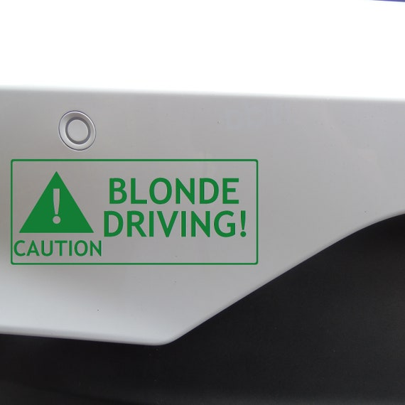 Caution Blonde Driving Car//Window//Bumper Waterproof Sticker in Various Colours