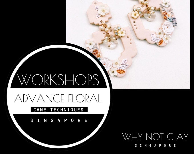 ADVANCE : Floral Cane Polymer Clay Workshop ( OCT 2021)