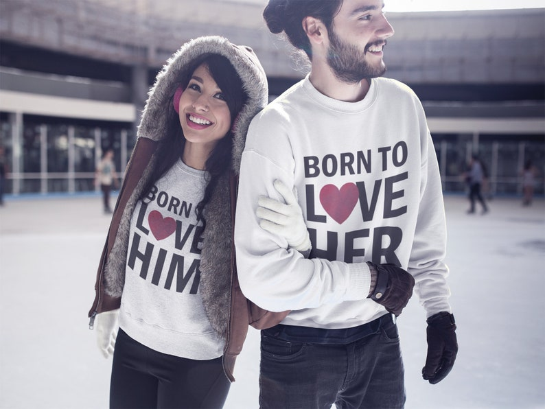 Born To Love Her Sweater Born To Love Him sweater Matching sweater Matching Couple Gift Valentine Day Born To Love Sweaters Heart 144