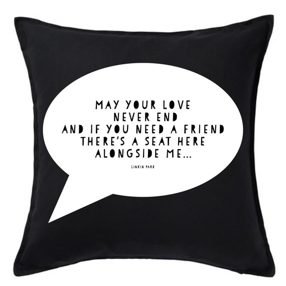 Linkin Park Cushion May Your Love Never End Roads Untraveled Gift Chester Bennington Quote Lyric Pillow