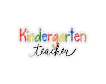 Kindergarten Teacher Sticker - Laptop Sticker - Kindergarten Teacher Gift