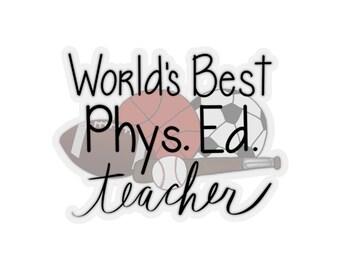Teacher Sticker - Worlds Best Phys Ed Teacher Sticker - Laptop Sticker - Teacher Gift