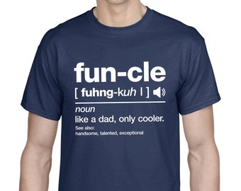 FUN-CLE FUNCLE Uncle Uncle Family Gift Idea Birthday SayingS Dictionary Dictionary Comedy Handsome Cool Funny Fun Fun T-Shirt
