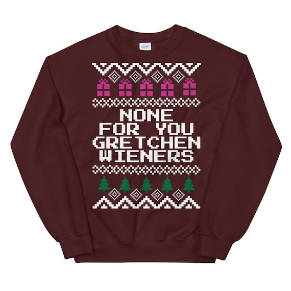 Mean Girls None For You Gretchen Wieners Christmas Sweater Etsy See more of gretchen wieners on facebook. etsy