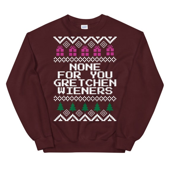 Mean Girls None For You Gretchen Wieners Christmas Sweater Etsy Find gifs with the latest and newest hashtags! etsy