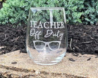 Etched Teacher off duty stemless wine glass