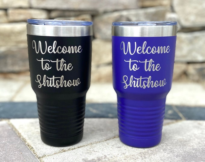 Welcome to the shitshow 30 Ounce Polar Camel Powder Coated Tumbler