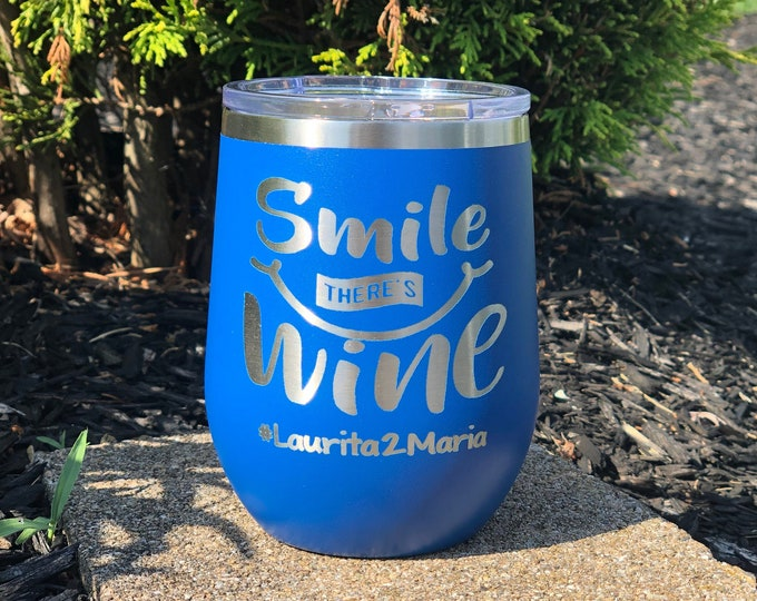 Smile there's wine- 12 Ounce Polar Camel Powder Coated Wine Tumbler