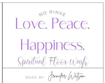 Love Peace Happiness Spiritual and Ritual No Rinse Floor Wash 12 oz glass jar