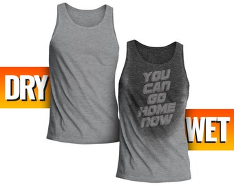 22ae8f3eb1 You Can Go Home Now Tank | Sweat Activated Men's Workout Tank Top | Funny  Gym, Fitness, Running & Lifting Sweat and Water Reactive Top Tee
