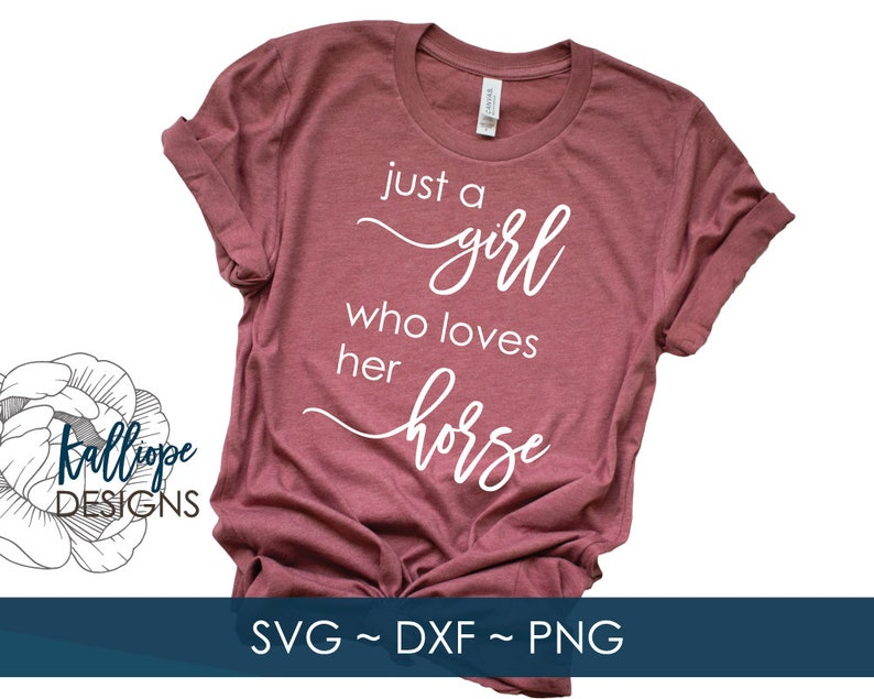 779c93f6c0804 SVG Files, Just a Girl who Loves her Horse svg, Horse svg, Horse Shirt svg,  Cricut, Silhouette, Cut Files, HTV Designs, Vinyl Designs, DXF
