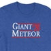 Todd Donaldson reviewed Giant Meteor 2020 Election Campaign Tee - Funny Bush Reagan Style Voting Shirt -  Men's and Women's Super Soft and Comfy Unisex T-Shirt