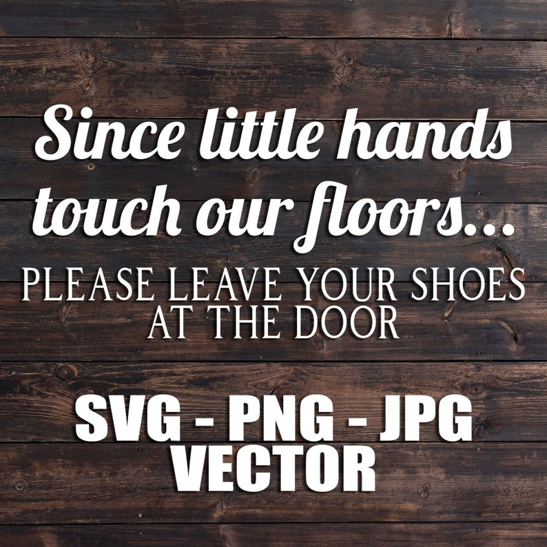 Since little hands touch our floors... Instant Download Vector image 0