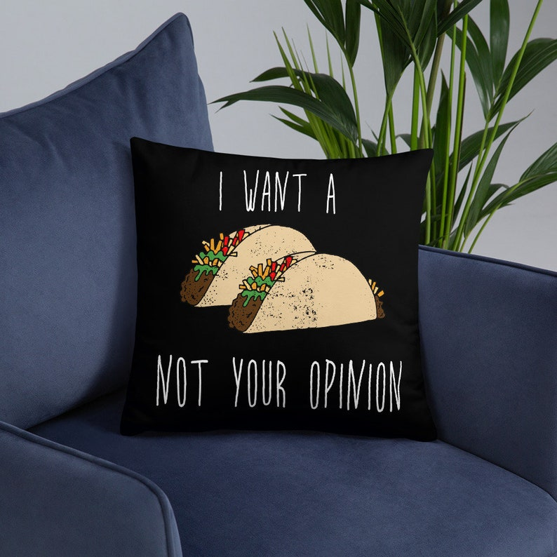Funny I want a Taco not your opinion  Taco Pillow  Throw image 0