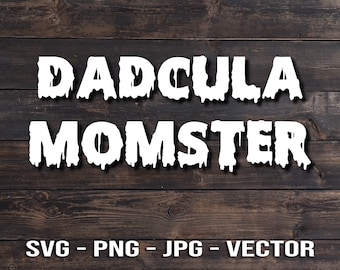 Dadcula and Momster - Funny Halloween T-shirt Vector Template SVG/PNG/JPG/dxf Cricut Brother Silhouette Cameo Diy Crafts