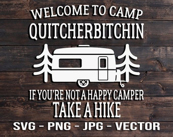 Welcome to Camp Quitcherbitchin Camping RV  Printable Vector T-shirt or Wall Art Template