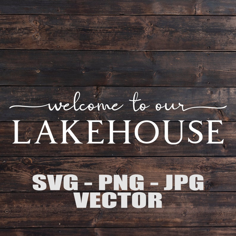 Welcome to our Lakehouse Home Decoration Sign Vector  image 0