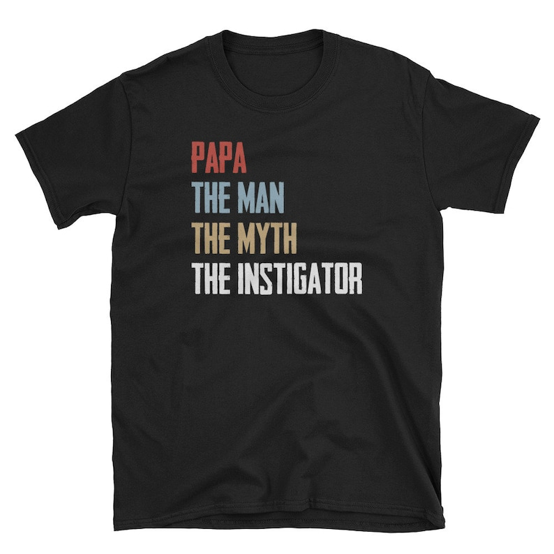 Papa The Man The Myth The Instigator  Funny Father's image 0